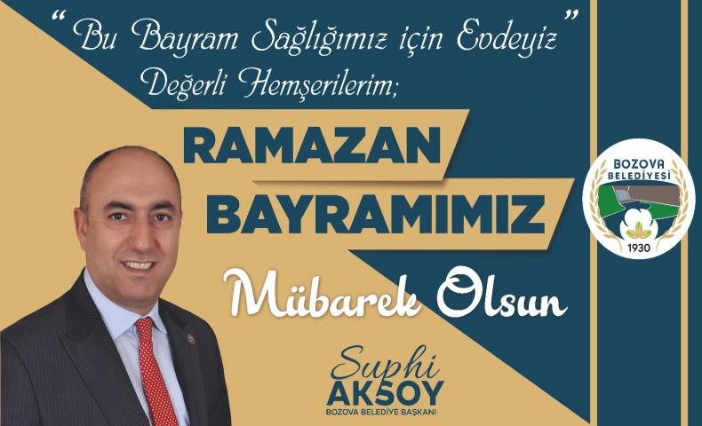 Aksoy'dan Ramazan Bayramı Mesajı